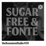 theBasement Radio #159 - Sugar Free & Fonte Guest Mix