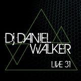 Daniel Walker Live!! 31 - Dj Daniel Walker