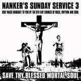 Nanker's Sunday Service 3 - Save Thy Blessed Mortal Soul