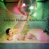 The Jackin House Anthems