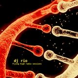 DJ Rio Flying High Radio Sessions Mix #543