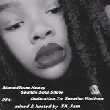 StonedTone Heavy Sounds Soul Show 014: Dedication To Zezethu Hluthwa (Mixed & Hosted By SK-Jazz)