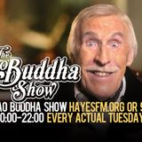 The Ciao Buddha Show - HayesFM.org Every Tuesday at 20:00 - 13.03.2018...