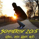 DJ Slate - SOMMERMIX 2015 - (ChillDeinLeben #5)