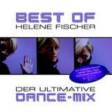 Helene Fischer - Best Of Der Ultimative Dance-Mix ( HQ )