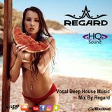 The Best of Vocal Deep House Music  Summer Hits Hip Hop R&B Swag Mix 25-04-18  By Regard