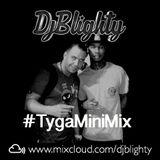 @DJBlighty - #TygaMiniMix
