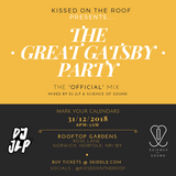 Kissed On The Roof Presents: The Great Gatsby Party NYE 2018   DJ JLP B2B Science of Sound