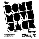The Dont Move Jack Hour 23/3/12