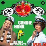 Candie Hank - The Man Hates Pants Vol.2