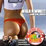 JAMROCK RADIO JAN 24, 2013: WALK N WINE!!!