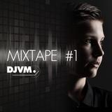 DJVM - Mixtape 1