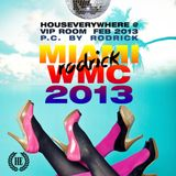 miami wmc houseverywhere 2013 by rodrick