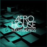 Mitch Madness - into Afrohouse