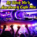 Dj Slick Vic's Aardvark Cafe Mix