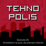 Tehnopolis 29: Amerikanci na putu da pokvare internet