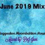 June 2019 Mix (Reggeaton, Moombahton, House)