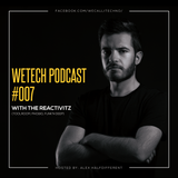 weTech PODCAST #007 with The Reactivitz