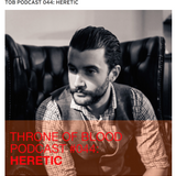 Throne of Blood Podcast 044: Heretic