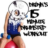 Drink's 15 minute Drumstep Workout