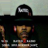 RATED R RADIO - 2015 Summer Jamz Blend ...Vol.1