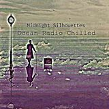 "Ocean Radio Chilled ""Midnight Silhouettes"" (9-4-16)"