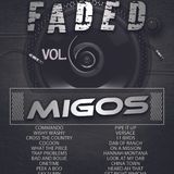 FADED VOL.6 (Migos Edition)