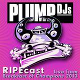 Plump DJs RIPEcast - Live from Breakfast of Champions 2013