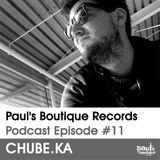 Paul's Boutique Records Podcast #11 Chube.Ka