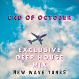 End of October Exclusive Deep House Mix ( New Wave Tunes )