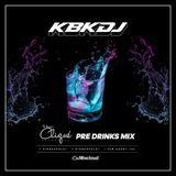 KBK | The Clique 'Pre Drinks Mix' Part 2.