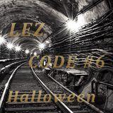 Lez - Code #6 Happy Halloween