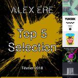 Alex Ere - Top 5 Sélection / Février 2019