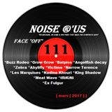 "Noise r'us # 111 ""face off"" (Mars 2017)"