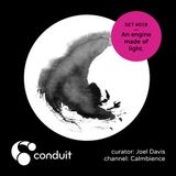 Conduit Set #019 | An engine made of light. (curated by Joel Davis) [Calmbience]