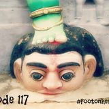 Episode 117: #footonheadparty