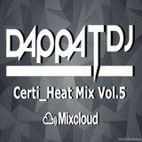 Dappa_T_Dj X Certi_Heat Mix Vol.5 ( Uk Rap / RnB / Drill / Grime / Dancehall )