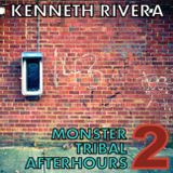 MONSTER TRIBAL AFTERHOURS 2 / MIXED SET BY KENNETH RIVERA