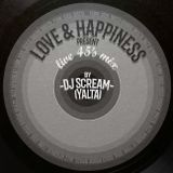 South Dj Scream – Love & Happiness podcast #28 (live 45s mix)