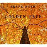 Frank Rush presents Golden Tree