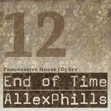 AllexPhills - End of Time (Progressive Dj Set - March '12)
