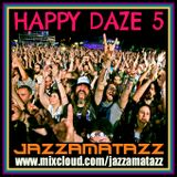 HAPPY DAZE 5 = Foo Fighters, Strokes, Doves, Butthole Surfers, Eels, Nirvana, Elbow, Cast, Fratellis