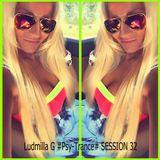 Ludmilla G 13.12.2017 #Psy-Trance# SESSION 32
