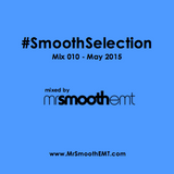 @MrSmoothEMT | #SmoothSelection : Mix 010 - May 2015 | R&B and Hip-Hop mix