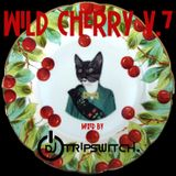 Dj Tripswitch - Wild Cherry V.7 (Feb 02 2015)
