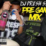 DJ FRESH SPIN - PRE GAME MIX