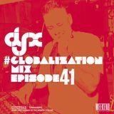 DJ-X Globalization Mix Episode 41