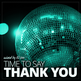 TIME TO SAY: THANK YOU