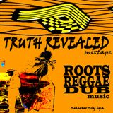 Truth Revealed Mixtape * Selector Sly iya - Roots Reggae Dub music __iyamix032