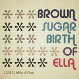 Brownsugar - Birth of Ella
